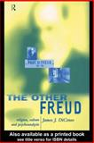 The Other Freud : Religion, Culture and Psychoanalysis, DiCenso, James, 0415196590
