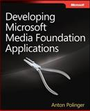Developing Microsoft Media Foundation Applications, Polinger, Anton, 0735656592