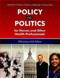 Policy and Politics for Nurses and Other Health Professionals, Nickitas, Donna M. and Middaugh, Donna J., 0763756598
