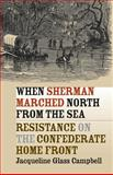 When Sherman Marched North from the Sea, Jacqueline Glass Campbell, 0807856592