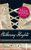 Wuthering Heights: the Wild and Wanton Edition, Emily Brontë and Beth Williamson, 1440506590