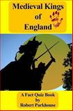 Medieval Kings of England, Robert Parkhouse, 1481026593