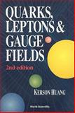 Quarks, Lepton and Gauge Fields, Huang, Kerson, 9810206593