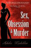 Sex, Obsession and Murder 9780741416599