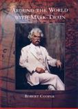 Around the World with Mark Twain, Robert Cooper, 1559706597