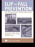 Slip and Fall Prevention : A Practical Handbook, Di Pilla, Steven, 1566706599