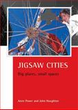 Jigsaw Cities : Big Places, Small Spaces, Power, Anne and Houghton, John, 186134659X