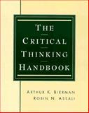 The Critical Thinking Handbook, Bierman, Arthur K. and Assali, R. N., 0023096608
