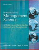 Introduction to Management Science: A Modeling and Case Studies Approach with Spreadsheets : A Modeling and Case Studies Approach with Spreadsheets, Hillier, Frederick S. and Hillier, Mark S., 007809660X