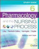 Study Guide for Pharmacology and the Nursing Process, Lilley, Linda Lane and Harrington, Scott, 0323066607