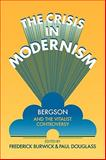 The Crisis in Modernism : Bergson and the Vitalist Controversy, , 0521136601