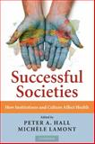Successful Societies : How Institutions and Culture Affect Health, , 0521516609