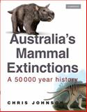 Mammal Extinctions in Australia, Johnson, Chris, 0521686601