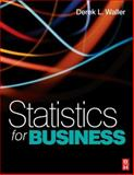 Statistics for Business, Waller, Derek L., 075068660X