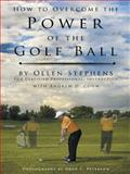 How to Overcome the Power of the Golf Ball, Ollen Stephens and Andrew D. Cohn, 1496916603