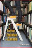 The Sociology of Education in Canada : Critical Perspectives, Wotherspoon, Terry, 0195426606