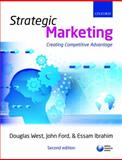 Strategic Marketing : Creating Competitive Advantage, West, Douglas and Ford, John, 0199556601