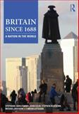 Britain Since 1688, Barczewski, Stephanie and Eglin, John, 0415506603