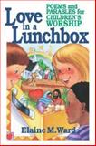 Love in a Lunchbox, Elaine M. Ward, 0687006600