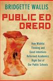 Public Ed Dread, Bridgette Wallis, 0983566607