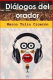 Dialogos Del Orador, Marco Tulio Ciceron, 1493796607