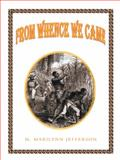 From Whence We Came, M. Marilynn Jefferson, 1496906608