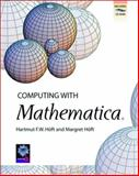 Computing with Mathematica, Hoft, Hartmut F. W. and Hoft, Margret H., 0123516609