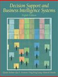 Decision Support and Business Intelligence Systems, Turban, Efraim and Aronson, Jay E., 0131986600