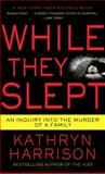 While They Slept, Kathryn Harrison, 0345516605