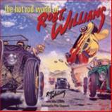 The Hot Rod World of Robert Williams, Robert Williams, 0760326606