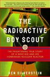 The Radioactive Boy Scout, Ken Silverstein, 0812966600