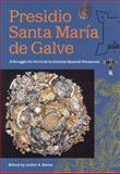 Presidio Santa Maria de Galve : A Struggle for Survival in Colonial Spanish Pensacola, , 0813026601