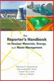 The Reporter's Handbook on Nuclear Materials, Energy, and Waste Management, Greenberg, Michael R. and West, Bernadette M., 0826516602