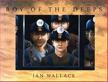 Boy of the Deeps, Ian Wallace, 0888996608