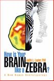 How Is Your Brain like a Zebra? : A New Human Neurotypology, Lauter, Judith L., 1436356601