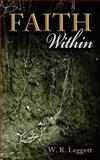 Faith Within, W. Leggett, 1466436603