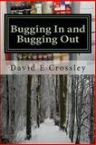 Bugging in and Bugging Out, David Crossley, 1484186605