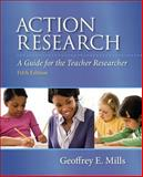 Action Research, Mills, Geoffrey E., 0133406601