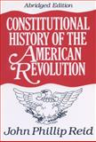 Constitutional History of the American Revolution 9780299146603