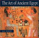 The Art of Ancient Egypt, Gay Robins, 0674046609