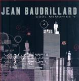 Cool Memories V, 2000-2004, Baudrillard, Jean, 0745636608