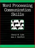 Word Processing Communication Skills, Luke, Cheryl M. and Swafford, Ann J., 015596660X