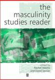 The Masculinity Studies Reader, Adams, Rachel, 0631226605