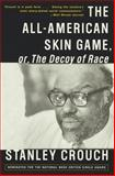 The All-American Skin Game, or Decoy of Race, Stanley Crouch, 0679776605