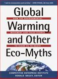 Global Warming and Other Eco Myths 9780761536604