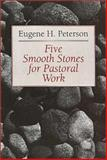 Five Smooth Stones for Pastoral Work, Peterson, Eugene H., 0802806600