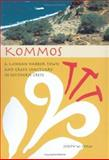 Kommos : A Minoan Harbor Town and Greek Sanctuary in Southern Crete, Shaw, Joseph W., 0876616600