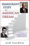 Immigrant Steps to American Dream, Mr. Sid K Vaidya, 0989646602