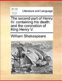 The Second Part of Henry Iv Containing His Death, William Shakespeare, 1170616607