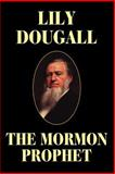 The Mormon Prophet, Lily Dougall, 1557426600